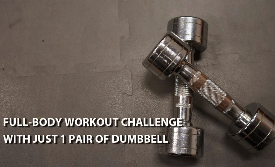 FULL-BODY WORKOUT CHALLENGE WITH JUST A PAIR OF DUMBBELL